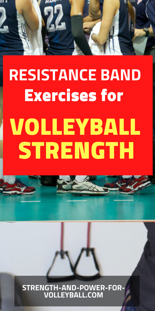 Volleyball band training exercises for workouts that involve bands