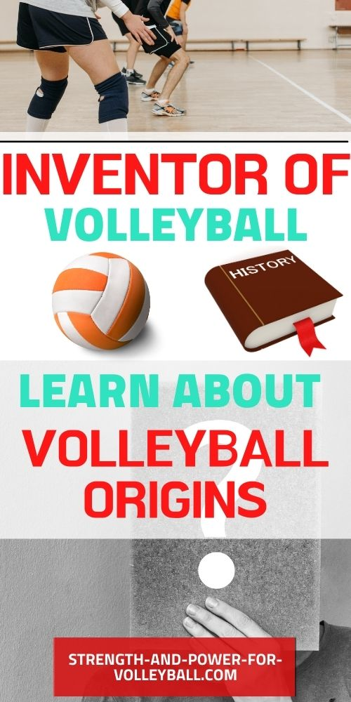 Learn about the inventor of volleyball