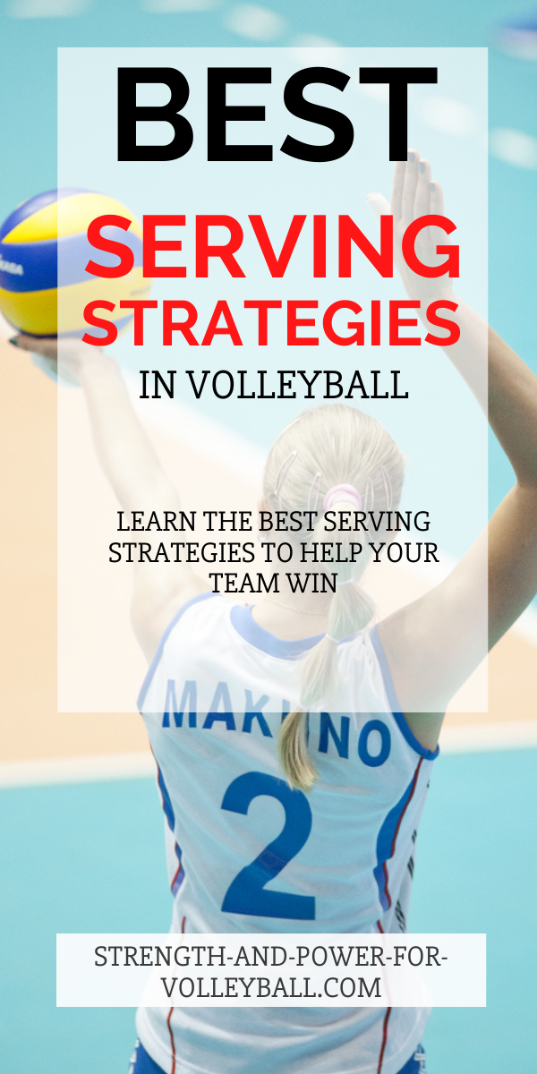 Volleyball serving strategies and the types of serves you need to learn to win more games