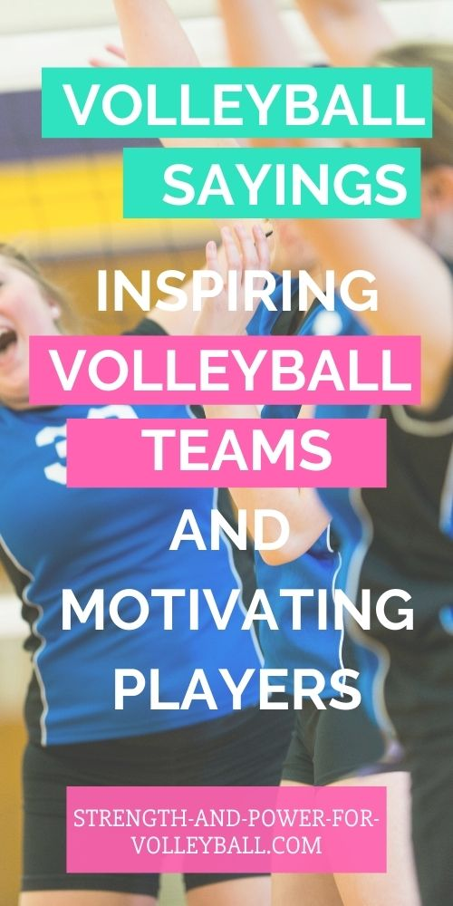 Volleyball sayings for middle and high school volleyball teams